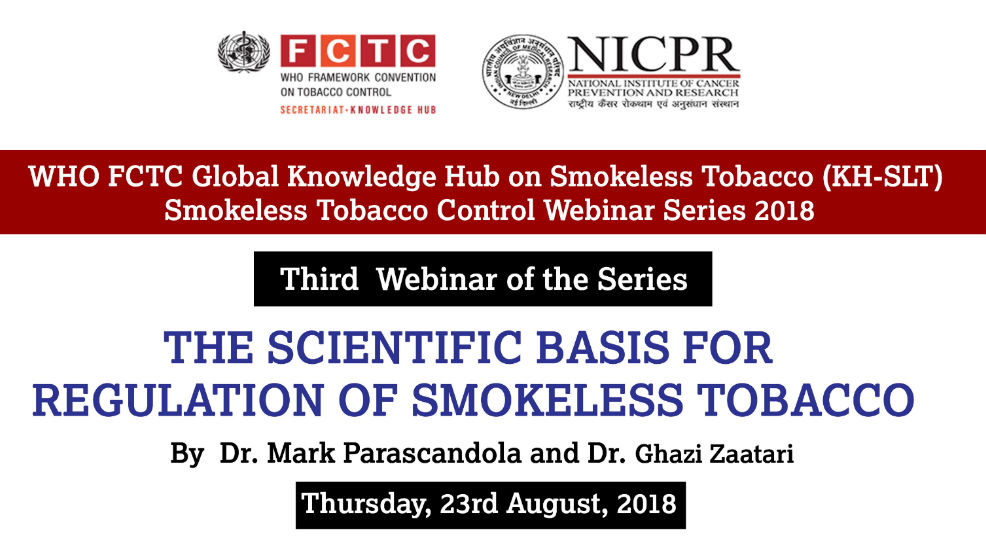 WHO FCTC Global Knowledge Hub on Smokeless Tobacco- scientific basis for regulation of smokeless tobacco