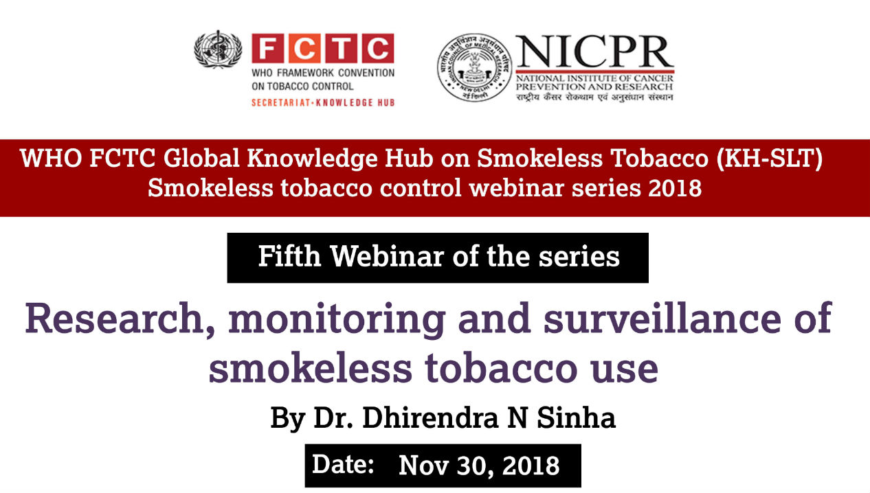 WHO FCTC Global Knowledge Hub on Smokeless Tobacco- Research, monitoring and surveillance of smokeless tobacco use