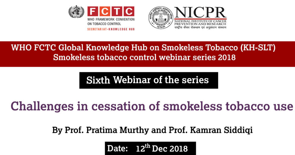 WHO FCTC Global Knowledge Hub on Smokeless Tobacco- challenges in cessation of smokeless tobacco use