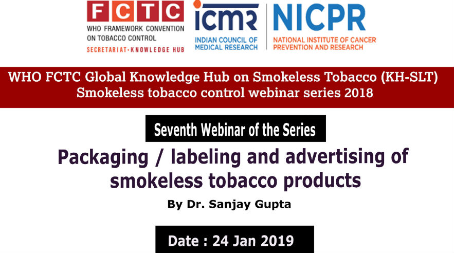 WHO FCTC Global Knowledge Hub on Smokeless Tobacco- Packaging/labeling and advertisment of slt products